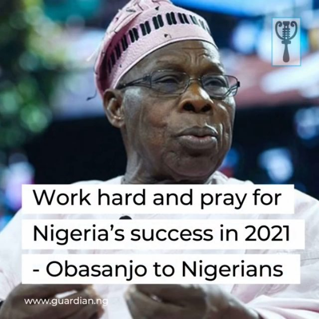 "Former President Olusegun Obasanjo, yesterday, charged Nigerians to work hard and pray for the success of the country in 2021.⁣ ⁣ In his goodwill message, the Owu high chief said for the most populous black nation to experience positive change, the citizens, especially the leaders, must work very hard and intercede for it. He insisted that Nigeria must work hard in the coming year to surmount its myriad of challenges.⁣ ⁣ Obasanjo, who lamented the insecurity and poor economic state of the country, noted that 2020 had been a challenging year for Nigerians, adding: ""but in all things, we must give thanks to God.⁣ ⁣ The elder statesman told President Muhammadu Buhari and other Nigerian leaders to blame themselves and not God for the nation's woes. He insisted that God did not create Nigeria to be poor, but the ""bad decisions of Nigerian leaders had left the country in its current bad situation.""⁣ ⁣ The ex-leader continued: ""We do not have to blame God for our situation, we have to blame ourselves. Nigeria does not have to be poor, no Nigerian must go to bed hungry.⁣ ⁣ ""That we have a situation like this is a choice of our leaders and followers alike. My prayer is that God will make 2021 a better year for all of us, but it will not happen without work.⁣ ⁣ ""We have gone from one form of insecurity to bad economy and on the top of it is the COVID-19. Some people, either for insecurity or for bad economy or for COVID-19, have gone to the great beyond. I will say may the souls of those who have departed, particularly in this year of challenges, rest in perfect peace.""⁣ ⁣"