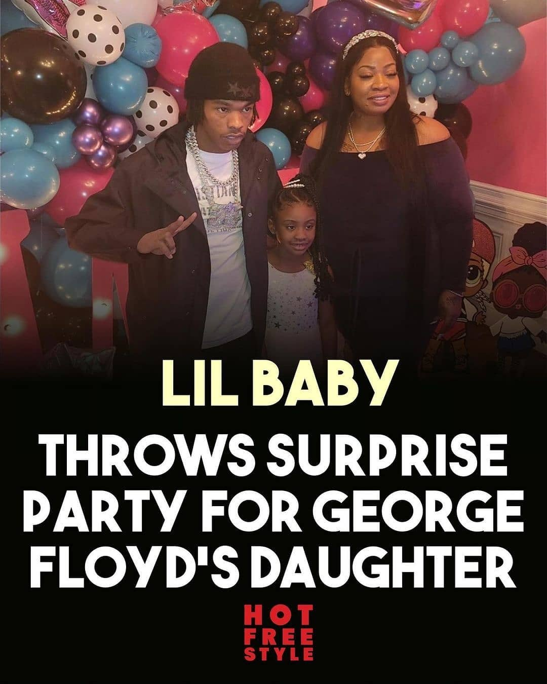 Lil Baby threw a surprise birthday party for George Floyd's daughter Gianna and covered all the expenses