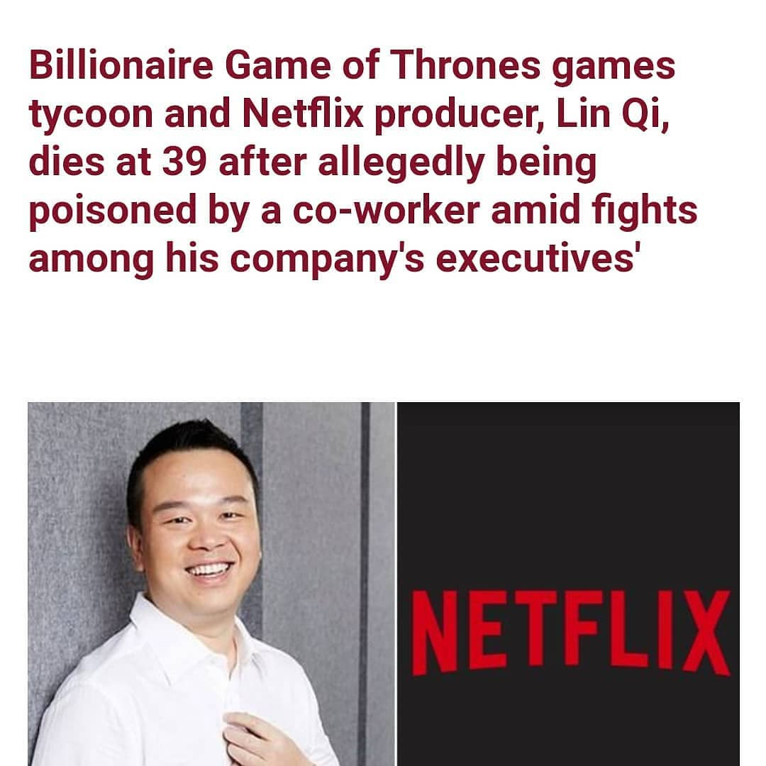 """Lin Qi, chairman and CEO of the Chinese entertainment company Yoozoo Group and a producer on Netflix's upcoming series The Three-Body Problem, has died after he was allegedlypoisoned by a co-worker amid fights among his company's executives'  His company, Yoozoo Group confirmed that Lin died on Christmas Day after having been hospitalized about a week earlier. He was 39.  Police in Shanghai are currently investigating his death, and have reportedly arrested a suspect only named Xu, who Chinese media outlets have identified as Lin's colleague at Yoozoo, Xu Yao.  Local reports also allege that a dispute among Yoozoo executives led to Lin's death after he was allegdlly poisoned via aged pu'er tea.  The China Economic Weekly, a magazine with ties to the People's Daily, mouthpiece of the ruling Communist Party, said that Xu is suspected of having poisoned Lin due to """"work disputes"""" that resulted in the former's salary being cut. He may have administered the poison via medication, it added.  A doctor surnamed Zhou who attended to Lin was cited by other outlets as saying the executive had eaten blueberries the day he fell ill, but it remains unclear whether they were a source of poison.  Zhou speculated that based on his symptoms, Lin may have encountered a neurotoxin like the deadly tetrodotoxin found in pufferfish. Two other outlets said he may have been hit with a cocktail of different poisons.  Shanghai-headquartered, Shenzhen-listed Yoozoo said in a statement that it had received notice of Lin's passing via his family.  """"The board of directors gives its highest respects to the chairman for his contributions to the firm,"""" it said, adding that Yoozoo executives and employees felt """"deep grief and mourning, and send their sincere condolences to the family.""""  Lin, who founded Yoozoo in 2009, helped steer its successful transition from producing online games to mobile games. He was an executive producer on Netflix's forthcoming adaptation ofThe Three-Body Problemalong withG"""