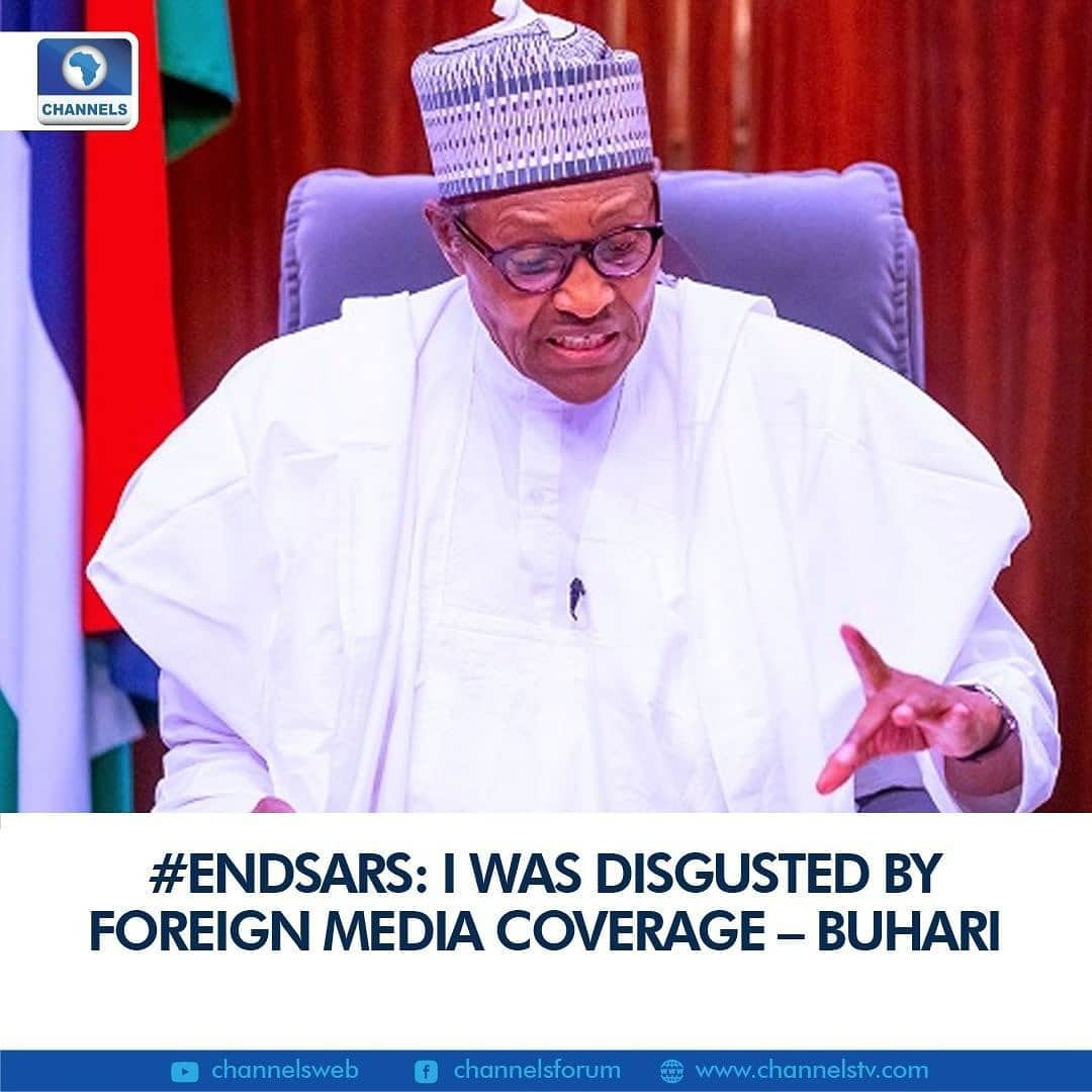 President Muhammadu Buhari says he is digested at the manner in which the foreign press handled coverage of the recently concluded Protest in Nigeria.
