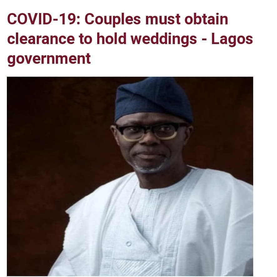 "Prospective couples have been directed by the Lagos state government to obtain clearance from the Lagos State Safety Commission to hold weddings.   In a notice titled 'Stay At Home', couples were directed to hold weddings with not more than 300 people in attendance with prior clearance from the Commission.    It read;     ""Weddings and social gatherings must not exceed 300 people with prior clearance from the Lagos State Safety Commission.""    Director-General of the Lagos State Safety Commission, Lanre Mojola who confirmed this in an interview with Punch, said the state government is concerned about large gatherings and big weddings as the state experiences a spike in the number of Covid-19 cases.   He added that the clearance is free and prospective couples will have to go on the Commission's website to input the details of their weddings. Mojola also revealed that safety marshals will be deployed to such events to enforce all COVID-19 protocols to prevent any possible spread of the virus.   Mojola said;     ""If it is not a big wedding, maybe 50 people, 100 people, we are not really concerned. But if it is a large gathering with 300 people and above, it is mandatory that you get a clearance. It is a free clearance; no payment whatsoever. ""The process is not difficult, you go online and input the details of the wedding. There might be a requirement to have safety marshals on ground, depending on the size of the wedding. ""The move is to put in place some control measures to prevent super-spreader weddings and hold people accountable. It also helps us in planning. For instance, if we are envisaging 500 guests at a wedding, there will be more attention on them. We will do our regular patrols and visit such places to ensure that they comply with safety protocols."""