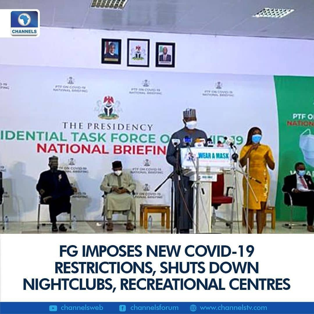The Federal Government has imposed new restrictions amid the rising cases of coronavirus (COVID-19) in various parts of the country.  Mr Boss Mustapha, who is the Chairman of the Presidential Task Force (PTF) on COVID-19, announced this on Monday at the briefing of the task force in Abuja, the nation's capital.  He explained that the directives were advisories issued to state authorities for implementation in the next five weeks.  The new restrictions include the closure of all bars, nightclubs, pubs and event centres, as well as recreational venues in all states and the Federal Capital Territory (FCT).  All restaurants were also directed to close, except those providing services to hotel residents, takeaways, home deliveries, and drive-ins.  Similarly, all informal and formal festivity events, including weddings, conferences, congresses, office parties, concerts, seminars, sporting activities, end of year events, have been restricted to not more than 50 people.  The government also limited all gatherings linked to religious events to less than 50 per cent of the capacity of the facility of use which physical distancing and use of face masks should be strictly enforced.  According to Mr Mustapha, who is also the Secretary to the Government of the Federation (SGF), events where more than 50 people are attending should be held outdoors only.  He added that public transportation systems should carry passengers not more than 50 per cent of their capacity, in compliance with social distancing rules.