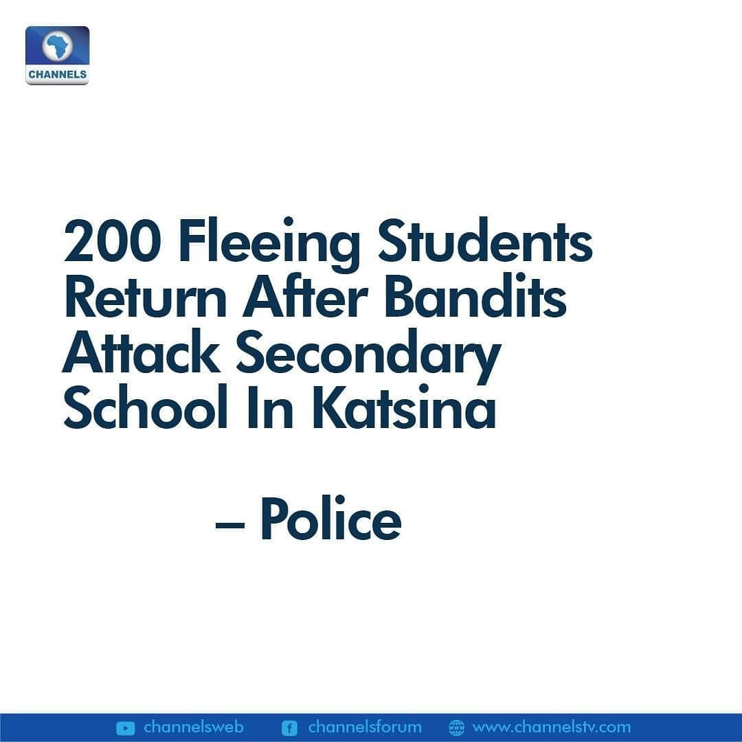 """Two hundred students who fled for safety on Friday night after bandits attacked the Government Science Secondary School, Ƙanƙara in Katsina State, have been safely returned.  The Police Spokesperson, Gambo Isah and the Principal of the school, Usman Abubakar confirmed this to Channels Television on Saturday.  This comes amid reports that hundreds were abducted during the raid.  Although the school and police authorities are yet to confirm reports of an abduction or casualties, Abubakar said the management and the police are currently conducting a headcount of the students.  """"Precisely we cannot ascertain the number of students kidnapped until later in the day as some of the students are now resurfacing from the nearby bush. We are currently taking the attendance. Some of them went straight to their various houses with their parents calling us that their children are at home,"""" Abubakar noted."""
