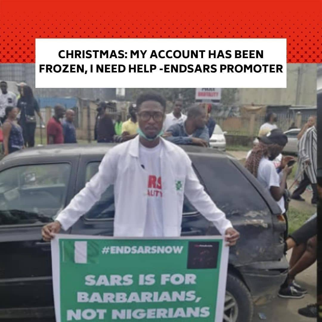 """Victor Israel, one of the doctors, who provided medical assistance to youths protesting against police brutality and bad governance in Port Harcourt, has appealed for help. . Israel, on his Twitter handle @VictorIsrael_, lamented that his account had been frozen by the Central Bank of Nigeria. . According to him, his account was frozen for providing medical assistance to protesters. . In one of his tweets, he expressed willingness to collect as little as a cup of rice. . In a series of tweets, the pharmacists shared pictures of his activities during the protests in Port Harcourt. One of the pictures showed him treating an injured protester. . He tweeted, """"Exactly two months and nine days after CBN froze all my bank accounts because I gave medical assistance to protesters in Port Harcourt. All my sweat, all my savings gone! . """"This is so far the worst Christmas for me and my family. Omo! Abeg, who get rice to give me?"""" . """"CBN froze all my bank accounts for two months now because I received donations for protest in Port Harcourt. They said I'm sponsoring terrorism, please do I look like a terrorist? . """"I'm a Pharmacist whose offence was to give medical assistance. I need help,"""" he said in another tweet. . The protests had lasted between October 7th and 20th in Lagos and several other states of the federation. . While the protests lasted, relations, friends, and associates of missing persons claimed their relations had either been killed or held incommunicado by security agents. . Of particular concern was the Lekki toll gate shooting of Tuesday, October 20, where peaceful protesters were shot at by security agents, leading to a yet-to-be ascertained number of casualties. . The shooting incident had attracted national and international outcry, with the Lagos State and Federal governments being urged to unravel the identity of the shooters and who deployed them."""