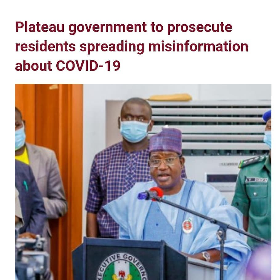 """Governor Simon Lalong of Plateau State has said that those spreading misinformation about COVID-19 in the state will henceforth be prosecuted.   Recounting his experience after contracting the disease, Lalong said God helped him to survive the disease even though there are people who are in denial and continue to misinform others that COVID-19 does not exist.   He added that the decision to criminalise further denial of the disease in the state, was made at the last executive meeting.   Lalong said """"For those who are in denial and continue to misinform others that COVID-19 does not exist, I want to warn them to desist. I, as the number one citizen of the state, was a victim and God helped me to come out of it. I can tell you that it is not a joke and I do not wish even my enemies such experience.   """"The decision to criminalise further denial of the disease in the state, was made at the last executive meeting.  """"In other words, if you deny the existence of the disease, keep your denial to yourself because if you are caught propagating it or instigating others to follow you, you will be arrested and prosecuted no matter how highly placed you might be.  """"Sadly, we are also recording increasing number of deaths that is very worrisome. In the past weeks, we have seen some prominent persons in Plateau State and indeed across Nigeria die from COVID-19.  """"Mostly, we hear of the big names but do not get to hear of the others involving people that (who) are less prominent. This should give us serious concern because it means that the situation is bigger than what we seem to know.  """"Most citizens appear to be careless and reluctant to observe the COVID-19 protocols.  """"In fact, many have abandoned and refused to observe simple protocols of wearing face masks, maintaining social distance and washing hands regularly.   """"This worries me a lot because this recklessness is further exposing more people to the virus and then increasing the casualty figures. While we have no intention """