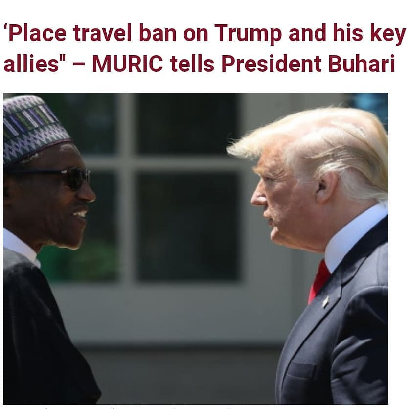 """Members of the Muslim Rights Concern MURIC have called on President Buhari to place a travel ban on outgoing US President, Donald Trump, over last Wednesday, January 6 invasion of the Capitol Hill by Trump's supporters.  In a statement by its director, Prof. Ishaq Akintola, titled 'Place travel ban on Trump, cronies – MURIC', the group asked President Buhari to sanction Trump's key allies for their ''ignoble roles in the US 2020 presidential elections particularly the storming of the Capitol"""".  The statement in part reads """"We strongly denounce the role played by President Donald Trump in the last US general elections. Trump's refusal to acknowledge defeat shows acute desertification of the spirit of sportsmanship.  """"His insistence on electoral fraud despite several court declarations to the contrary is a manifestation of selfishness, overambition, and inordinate lust for power. Above all, his incitement which led to the storming of the Capitol is despicable, repulsive and preposterous. Trump has stained America's reputation as a great democracy.  MURIC calls on the Federal Government to speak up on the American debacle. America's condemnation of African and other third world countries has been deafening enough to attract a tornado of backlashes at this moment.  We are not happy that FG has remained silent. China, Turkey, and Iran have spoken up. The voice of Africa must also be heard and the continent is looking unto Nigeria to lead the way.  We must tell America to its face that tyranny is colour blind and dictators can emerge from the least expected places on earth. There is no country which is occupied by angels only, least of all America.  We call on FG to place travel ban on outgoing President Donald Trump and his key allies. It is hoped that other African countries will key into the idea. It just has to be on record that once upon a time, America produced a tyrant, a bully, and an insurrectionist."""""""
