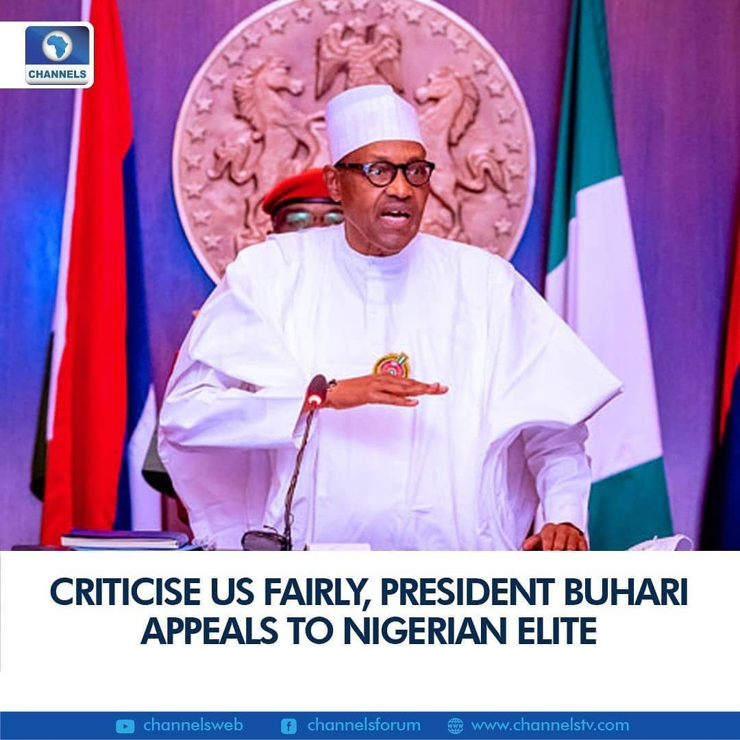 """President Muhammadu Buhari has called on Nigerians especially the elite to be fair in their criticism of his administration.  Speaking Thursday in Abuja when he received in audience Reverend Yakubu Pam, the Executive Secretary of the Nigeria Christian Pilgrims Commission, President Buhari said:  """"Those criticising the administration should be fair in terms of reflecting on where we were before we came, where we are now and what resources are available to us and what we have done with the limited resources.  """"We had to struggle paying debts, investing in road repairs and rebuilding, to revamp the rail and try to get power. This is what I hope the elite, when they want to criticise will use to compare notes."""
