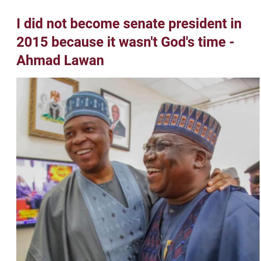 """Senate President Ahmad Lawan has explained why he didn't occupy the position in 2015.   The number three citizen who addressed newsmen during his 62nd birthday anniversary in Abuja on Tuesday January 12, said he never occupied the position because it was not God's time.  Lawan further stated that he worked with former senate president Bukola Saraki for the good of Nigerians in spite of losing out.   He said """"In 2015, you will recall when I wanted to be senate president, and God in his wisdom decided, No. You are not going to be. Someone else will be. Then of course senator Saraki became the president of the senate.   """"We believe in God. We worked together in the senate for the benefit of our people and when in 2019, God said it is time, guess what? 109 senators have the same mindset, the same attitudinal disposition to making Nigeria better, to working with the executive arm of government for the betterment of our country.""""  Lawan also averred that the senate under his leadership and national assembly at large have discharged their duties very well.   He added """"This is an opportunity for me to commend very distinguished senators for being very patriotic all through to ensure that the last one and half years of our activities in the senate, the senate has introduced so much good things into the system."""""""