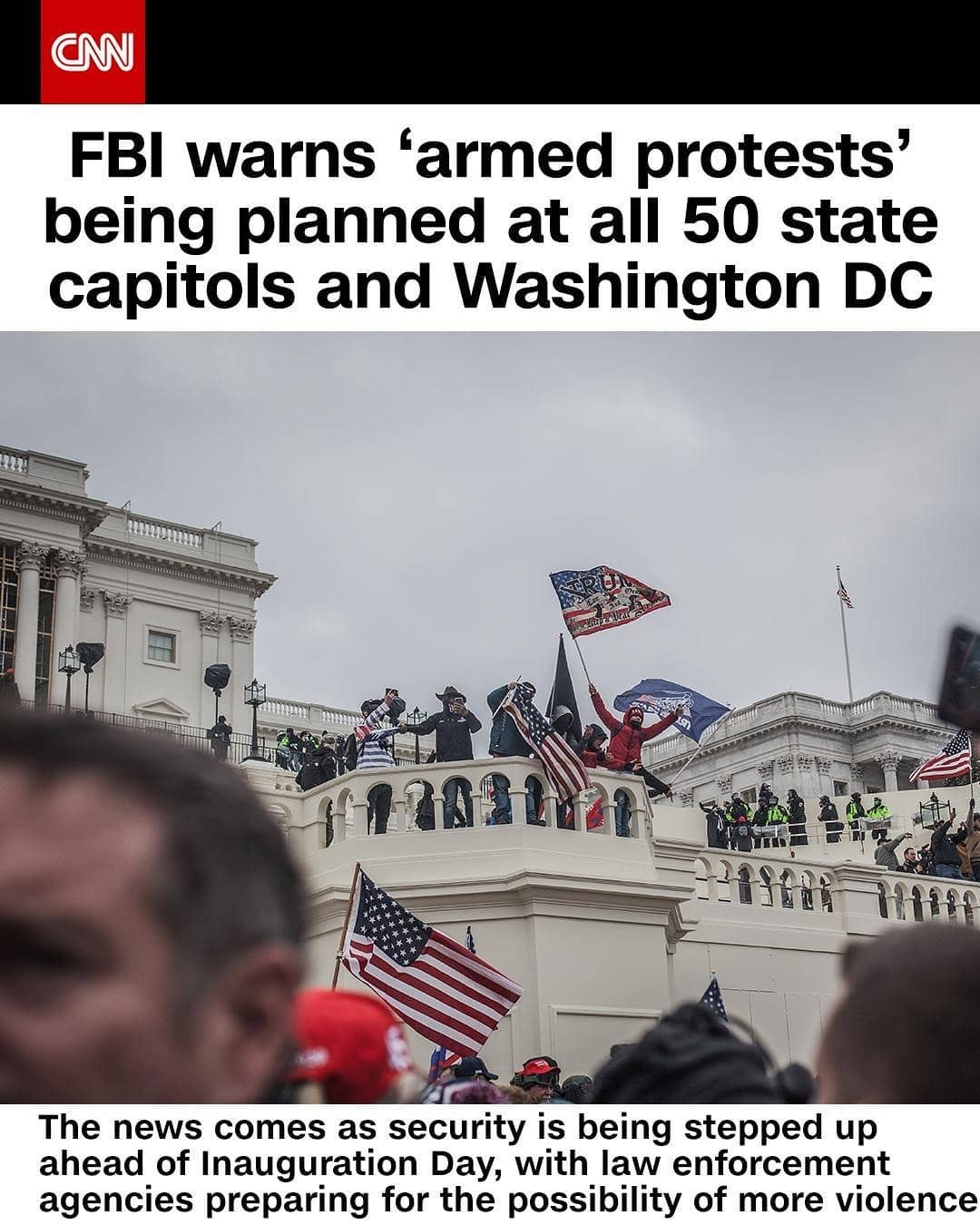 """The FBI has received information indicating """"armed protests"""" are being planned at all 50 state capitols and the US Capitol in Washington, DC in the days leading up to President-elect Joe Biden's inauguration on January 20, according to an internal bulletin obtained by CNN. The news comes after rioters stormed the US Capitol last week leaving five people dead, including a Capitol Police officer."""