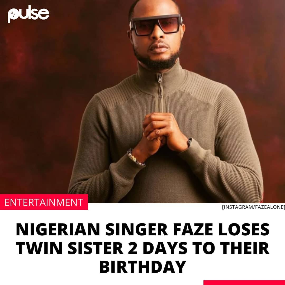 Faze announces the demise of his twin sister. . Nigerian singer Chibuzor Oji also known as Faze has lost his twin sister. . The music star took to his Instagram page on Monday, February 22, 2021, where he announced the news of his twin sister's death. .