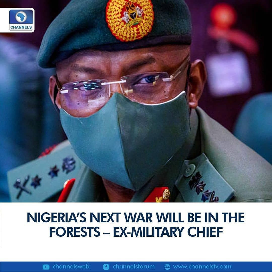 Former Chief of Defence Staff, Abayomi Olonisakin, on Thursday said Nigerian's next warfare and crisis will be in the forests.  The retired military general made the remark while being screened at the National Assembly for an ambassadorial position.  According to Olonisakin, a research he conducted on forests three years ago showed that Nigeria has over one thousand forest reserves and there is an urgent need to man and protect the forests which have become hideouts for criminals.
