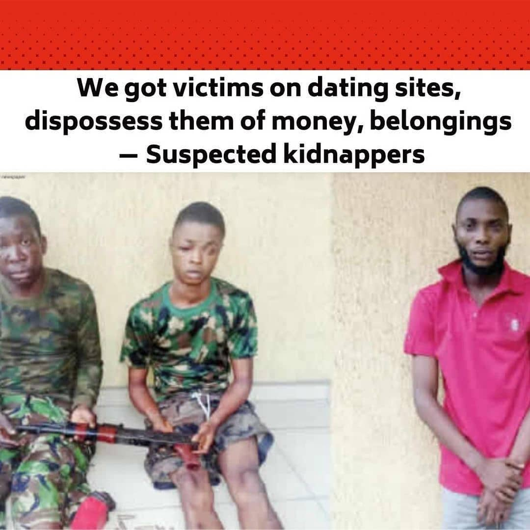 """Three members of a kidnap gang that picked on their targets through dating sites have been arrested by men of the Inspector-General of Police Intelligence Response Team in Rivers State. . The suspects – Michael Eneji aka General, 30; Nwachukwu Emeka, 22; and Success Okeke, 27 – were rounded up following the killing of one of their victims, Michael Victor, who reportedly went missing on January 6. . City Round learnt that the IRT operatives led by DCP Abba Kyari began to track the gang after Victor's family lodged a complaint at the police unit on January 12, leading to the arrest of the suspects. . The gang's modus operandi was to parade themselves as ladies in search of lovers on the dating site and lure their victims to a lonely spot where they would rob them of their valuables. . One AK-47 rifle and three magazines loaded with 18 rounds of live ammunition were said to have been recovered from them. . They also reportedly owned up to killing Victor on the day he was kidnapped and led the operatives to Old Onne Road, Rivers State, where they usually carried out their kidnapping and robbery operations. . The Divisional Police Officer in charge of the area, SP Chukwuma Emeka, reportedly recovered Victor's corpse and deposited it at Okrika General Hospital Mortuary on January 7, after a case of an abandoned corpse was reported at the station. . In his confession, the ringleader, Eneji, a native of Gakem community in the Bekwara Local Government Area of Cross River State, said he had been into kidnapping and armed robbery since 2011 when he completed his first degree in Business Administration. . He stated that he identified himself as a naval officer to people to cover his tracks, adding that he had earlier been arrested on two occasions for stealing, kidnapping and murder. . He said, """"In 2014, I was arrested and charged with kidnapping and murder of a victim who was a staff member of an oil company. I was sent to prison but my lawyer got me released in 2015 after eig"""