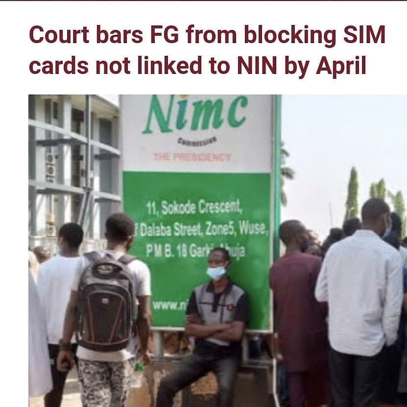 A Federal High Court in Lagos State has barred the Federal Government from blocking SIM cards not linked to National Identity Numbers (NIN), come April.   The Ministry of Communications and Digital Economy had, through the Nigerian Communications Commission, asked operators to block all SIM cards not linked to NIN by April 9, 2021.   However, a former second National Vice-President of the Nigerian Bar Association and human rights lawyer, Mr Monday Ubani, filed an originating motion and asked the court to stop the Nigerian Communications Commission (NCC) from disconnecting all SIM Cards not linked to NINs, Punch reports.   The first to fourth defendants in the suit are the Federal Government, Attorney General of the Federation, The NCC and the Minister of Communication and Digital Economy.   Ubani sought four reliefs including an order that the two-week ultimatum is inadequate and will not only cause him hardship but will also infringe on his fundamental right to freedom of speech and right to own property as provided under sections 39(1) and 44(1) of the Constitution of the Federal Republic of Nigeria, 1999 (as amended).   He also sought an order of the court extending the deadline.   Delivering judgment on March 23, 2021, Justice M.A Onyetenu, ordered that the deadline be extended by two months from the day of the judgement.   The court ruled that the ultimatum of April 9, 2021, be halted as the timeline is grossly inadequate and will not only cause severe hardship, but will likely infringe on the fundamental rights of Nigerians to freedom of expression as guaranteed by Section 39(1)(2) and Section 44(1) of the 1999 Constitution.   The judge further declared that in view of the COVID-19 pandemic and the rising cases in Nigeria presently, the deadline given to over 200 million Nigerians to register their SIM cards with NIN, will lead to a rush, thereby resulting in clustering of Nigerian citizens in a NIN registration centre, subjecting them to the possibility of easily contracting COVID-19.