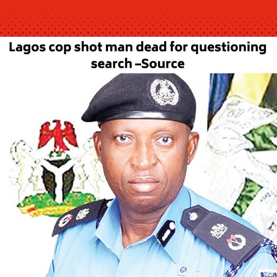 "A resident of Ajiran in the Ajah area of Lagos State, Jelili Bakare, was shot dead by a police inspector, Jonathan Company, because he demanded to know why the policeman wanted to search him, Sunday PUNCH has learnt. .  Bakare was reportedly relaxing at Quinox Lounge in Sangotedo, Ajah, on Tuesday, March 18, when Company who was on duty in the area shot him dead during an argument. .  The trigger-happy cop was said to have been arrested by policemen at the Ogombo division and taken to the State Criminal Investigation and Intelligence Department, Yaba. .  A reliable police source who is privy to investigation into the incident told our correspondent on Saturday that Company had asked Bakare to submit himself for a search and got enraged when the latter demanded explanation on the directive. .  The source said, ""He said he asked the victim to surrender for a search at the lounge. It sounded somehow to the man and he asked questions. In the process, he (Company) fired him. There was no serious argument between them."" .  Meanwhile, the state Commissioner of Police, Hakeem Odumosu, and some senior officers have paid a condolence visit to the late Bakare's family. .  The police spokesperson in the state, CSP Muyiwa Adejobi, in a statement on Saturday said the CP assured the family that the killer policeman would be brought to justice. .  He said, ""The CP was received by the Olori Ebi (family head) of the Bakare family in Ajiranland, Eti-Osa Local Government Area, Chief Yekini Olawale, the mother, wives and children of the deceased. The team also paid a visit to the Oba of Ajiranland, His Royal Majesty, Oba Tijani Akinloye, in his palace and expressed its heartfelt condolences on the demise of one of his subjects. .  ""The incident occurred at Quinox Lounge in the Sangotedo area of Lagos State, around 11.30pm when the policeman attached to the Mounted Troop, Force Animal Branch of the Nigeria Police had an argument with the deceased and shot him dead..."" --"