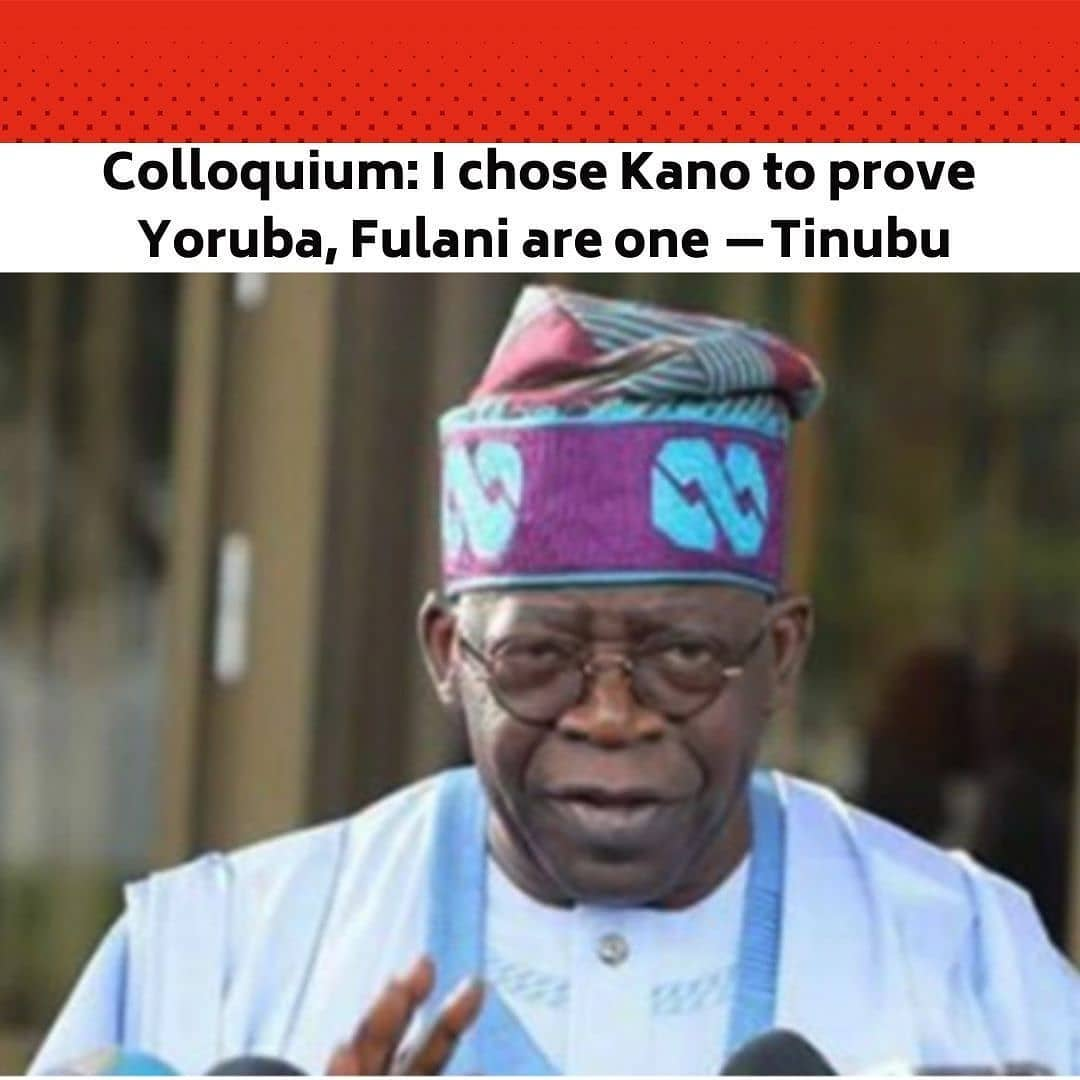 """All Progressives Congress stalwart, Bola Tinubu, says he chose Kano State as the venue for his 12th colloquium and 69th birthday to prove to Nigerians that the Yoruba and Fulani people are united. . Tinubu, who is rumoured to be nursing a Presidential ambition, also made a veiled reference to the marriage of the daughter of Kano State Governor, Abdullahi Ganduje; to the son of the late ex-Oyo State Governor, Abiola Ajimobi, which took place in Kano in 2018. . Pictorial: Bad weather forces Fayemi, Sanwo-Olu, others to attend Tinubu's colloquium virtually . He said this showed the unity between people of different ethnic groups. . Tinubu, therefore, faulted secessionists groups' agitations. . The APC leader said, """"Why are we in Kano? It is to demonstrate to Nigerians at this critical time. It is because there is a Fulani man, a herder man who gave his daughter to a farmer, Yoruba man. And that Fulani, that Yoruba (sic), and some people are agitating wrongly. . """"If we can encourage support to go and spend a couple of days with my brother an in-law in Kano and demonstrate that he has not quarreled with me, he has not seceded from Nigeria, I didn't need a passport or visa to get to Kano, maybe others will have peace of conscience, live in peace and harmony and be loving to one another. That is what Ganduje and I are showing to Nigerians and that is the purpose of this colloquium end of story."""" . The former governor further said, """"All of you here should thank Ganduje for what we have been able to show Nigerians together. That a Fulani man and a Yoruba man can show the entire nation that in harmony, we can show Nigerians that perseverance creates understanding. It is a common blood that flows through our veins."""" --"""