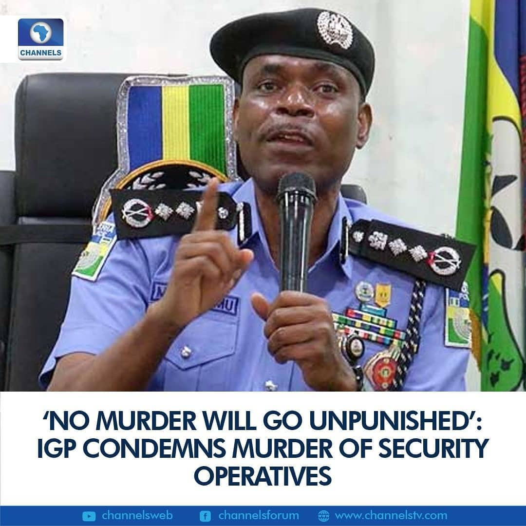 "The Inspector-General of Police, Mohammed Adamu has condemned the murder of security operatives and attacks on facilities in some states of the federation.  Adamu, in a statement issued on Sunday via his spokesman, Frank Mba, said no murder will go unpunished.  ""No murderer will go unpunished,"" the IGP said while enjoining parents/guardians as well as traditional/opinion leaders to weigh in and prevail on their children/wards to desist from towing the destructive paths of crime.  The police boss ""reiterated that the Force will not tolerate any further attack on its personnel or any citizen by any individual or group under any guise whatsoever.""  He also assured that ""Law Enforcement Agents have gathered sufficient intelligence on the attackers and are closing up on scores of suspects already implicated in the attacks either directly or indirectly for financing, aiding and abetting the criminals.""  In recent times, 16 suspects have been arrested by operatives of the Nigeria Police Force for complicity in a series of violent and unprovoked attacks, particularly in the southeastern part of the country.  The arrest, the police spokesman noted, followed painstaking, deliberate and tireless efforts by operatives of the Force working in collaboration with their counterparts from the Nigerian Army and the Nigerian Airforce.  Mba said the arrest is ""aimed at bringing to justice persons responsible for the emerging trend of attacks on security personnel and wanton destruction of security facilities and operational assets."""