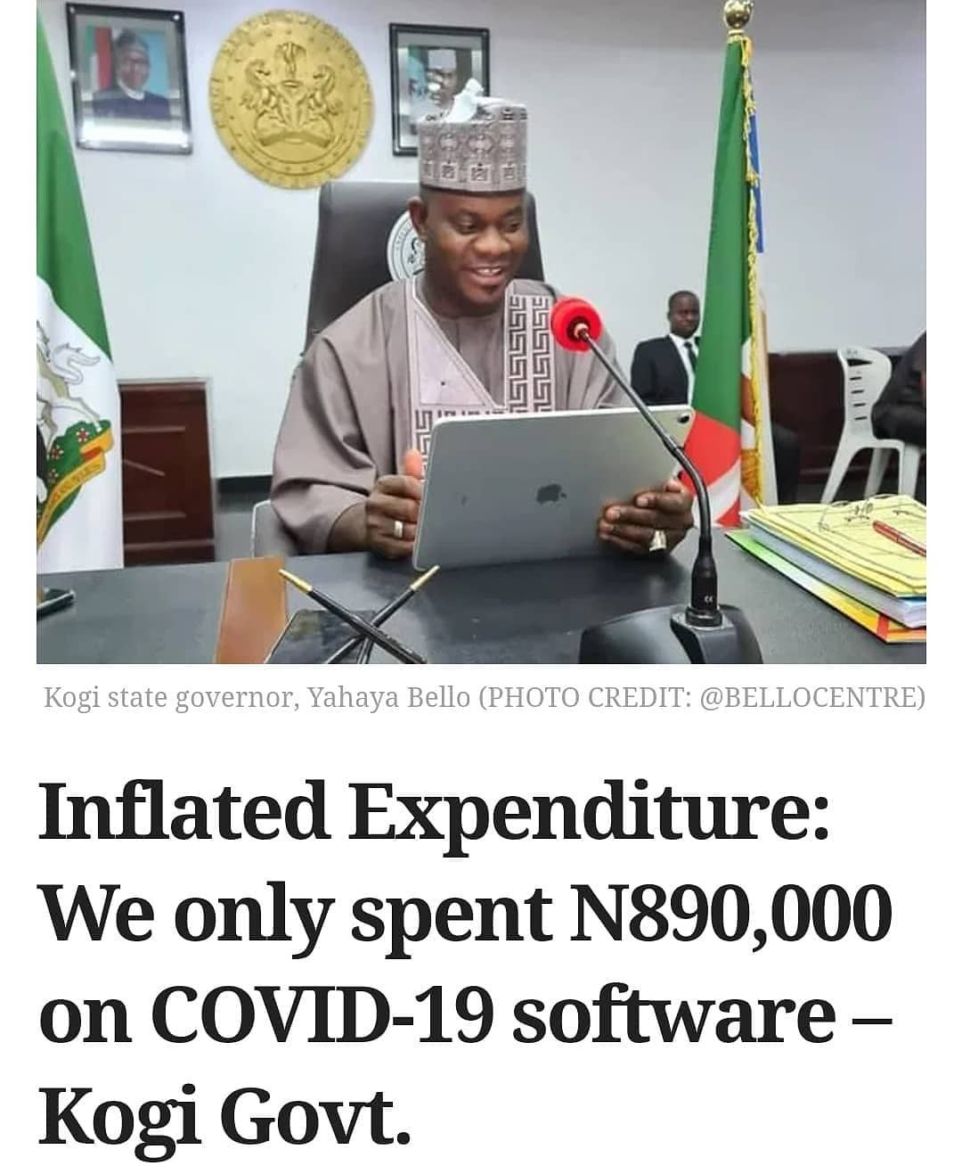 """The Kogi State Government said it acquired a controversial 'self-assessment COVID-19 software' at a total cost of only N890, 000.  However, the state government said it spent N90.7 million """"to acquire computer software for COVID-19 response"""".  The state's Commissioner for Information, Kingsley Fanwo, stated this in a statement he issued in reaction to a report by Premium Times exposing a bloated expenditure by the state government on a COVID-19 software.  While Mr Fanwo claimed the N890,000 it spent covered the self-assessment app and the upgrade of the health ministry's website, he failed to explain how it spent the remaining N89.8 million.  PREMIUM TIMES had reported how the state last yearspent over N90 million on softwarethat the developers now offer for only N300,000.  The financial records seen byPREMIUM TIMESand which contained the expenditure were certified by the Accountant-General of the state, Momoh Jibrin, and the Commissioner for Finance, Asiru Idris.  In the breakdown, the government initially budgeted N150 million for the computer software project but stated that it ended up spending N90.7 million, """"thus saving N59.2 million"""".  The software, approved by COVID-sceptic Governor Yahaya Bello, was for tracking coronavirus cases in the state. However, the software is no longer functioning as the developers said they had a contract to host it for only one year.  The state government said the controversial software, which comes in a mobile application and website, was one of its measures to curb the spread of COVID-19 in Kogi.  The software uses the checklist of the Nigeria Centre for Disease Control (NCDC) for suspected and high-risk cases to evaluate users.  But checks by our reporter showed that the same software now costs only N300,000 from the same company that developed it for the state government.  An official of the state had admitted the government actually spent less than a million naira on the project and could not defend the N90.7 million announc"""