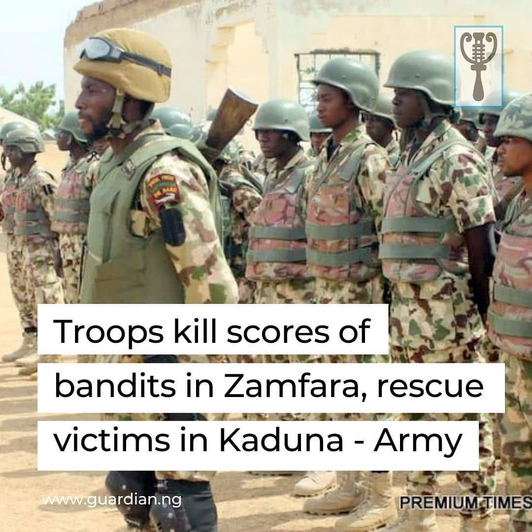The Nigerian Army says troops of Operation Hadarin Daji successfully thwarted a kidnap activity of bandits, by killing scores at Kabasa village in Magami Local Government of Zamfara on Tuesday.  The Director of Army Public Relations, Brig.-Gen. Mohammed Yerima, announced this in a statement on Friday in Abuja.  Yerima said that troops of Sector 3 stormed the village following a credible tip-off about the bandits' attack on the local residents.  He said the timely arrival of troops forestalled a deadly kidnap and plundering operations by the bandits.  Yerima added that the bandits were swiftly engaged by troops who successfully neutralised scores while others escaped into the forest with bullet wounds.  According to him, one soldier paid the supreme sacrifice while three others who sustained various degrees of injuries during the encounter are receiving medical treatment.  Yerima said that the troops had dominated the general area with aggressive patrols as well as further exploitation and pursuit of the bandits into the forest. 