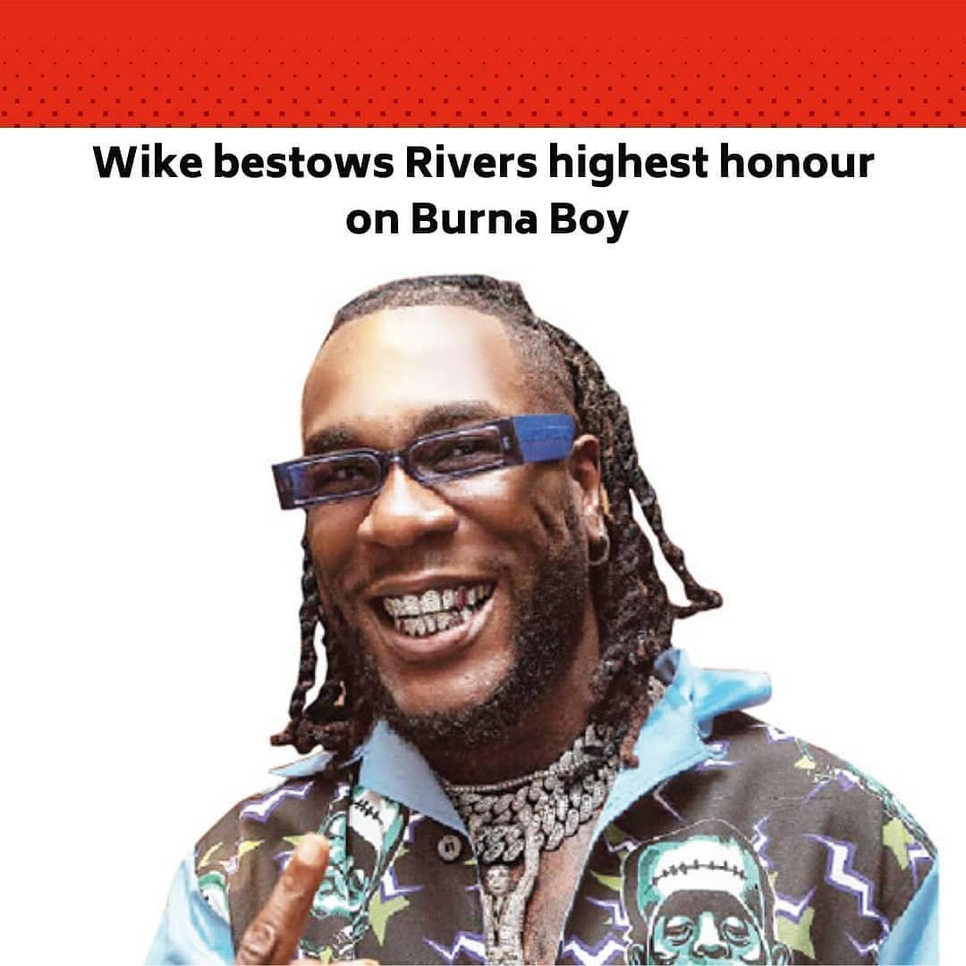 """The Rivers State Governor, Nyesom Wike, has bestowed one of the highest awards in the state on Grammy Award winner, Damini Ogulu, aka Burna Boy. .  The award, Distinguished Service Star of Rivers State, is the second highest distinction in Rivers State Order conferred on individuals in recognition of their exceptional service/performance in any field of human endeavour. .  Wike conferred the honour on Ogulu after he won the Best Global Music Album with his 'Twice As Tall' album at the 63rd Grammy Awards. .  The event held at a reception organised by the Rivers State Government for him in Port Harcourt. .  At the award ceremony, which was attended by people from all walks of life, the governor said the honour was to show gratitude publicly to indigenes of Rivers State who stood out in their endeavours. .  The governor, in a statement by his Special Assistant on Media, Kelvin Ebiri, described the homecoming reception for Burna Boy, who hails from the Ahoada West Local Government Area of the state, as a joyous moment for the state. .  He announced that the government would allocate him a land in the Old Government Residential Area of Port Harcourt and give him money to build a house there. .  """"We are going to do that for him and let others be encouraged, that if you get to this level, the Rivers State Government will promote you. We are happy with you (Burna Boy), we are happy with your parents for what they have done,"""" he stated. .  """"All of you, you go to Abuja, you go to Lagos, home is home. Who would have believed in this world that an Ahoada man will win Grammy? Who would have believed it? So, you should know that this is God's own state,"""" he added. .  Burna Boy who was accompanied by his parents, siblings and crew, expressed profound gratitude to the Government and people of Rivers State for considering him worthy of the award. --"""