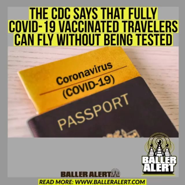 """The CDC Says That Fully COVID-19 Vaccinated Travelers Can Fly Without Being Tested  The and Prevention says that citizens who receive their full vaccine may travel freely.  The new guidance, which arrived on Friday, states that residents who have received their COVID-19 vaccines will no longer be required to provide a negative COVID-19 test to leave the United States unless required by the destination. Vaccinated individuals will also not be ordered to quarantine after arriving back in the U.S.  """"Fully vaccinated people can resume domestic travel and do not need to get tested before or after travel or self-quarantine after travel,"""" the CDC stated in their update. The agency says that vaccinated people are less likely to spread the virus.  Despite the new guidance, vaccinated travelers must be tested and provide a negative test before coming into the United States.  The new advisory applies to those who have received both doses of the Pfizer or Moderna vaccines or the one dose Johnson & Johnson vaccine."""