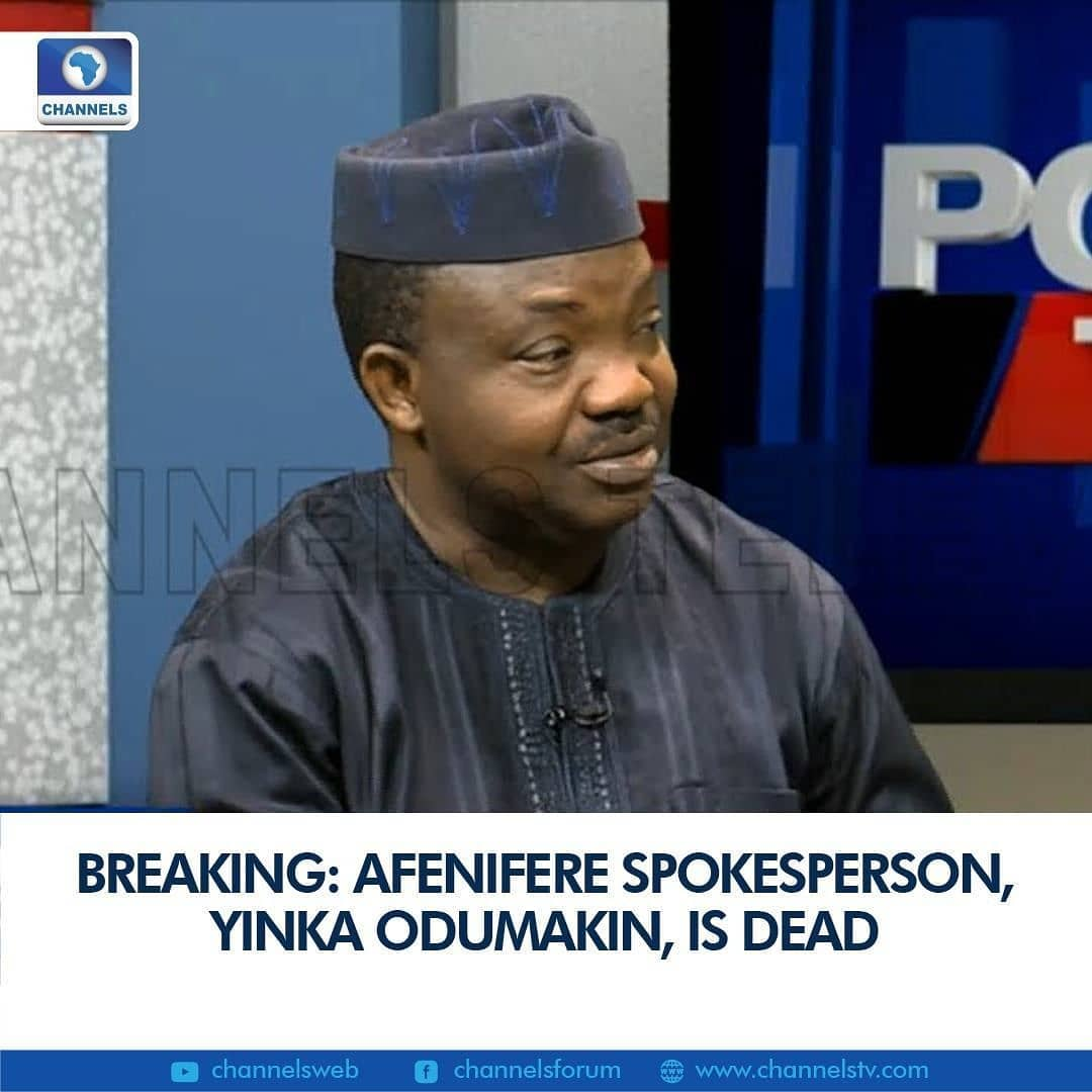 "Yinka Odumakin, the National Publicity Secretary of the pan-Yoruba group, Afenifere, is dead.  His wife was quoted to have confirmed the news.  ""A part of me is gone. A part of me is gone. He fought hard at the intensive care unit. Pray for me to survive this. My love is gone. . . ."